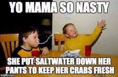 Funny Pictures, Memes, Humor & Your Daily Dose of Laughter Yo Mama Memes, Your Mama Jokes, Yo Momma Jokes, Funny Roasts, Just Dream, Twisted Humor, Breaking Bad, Adult Humor, Adult Cartoons