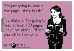 """I'm just going to read a few pages of my book....."""