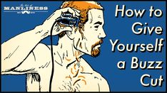 How to Give Yourself a Buzz Cut | The Art of Manliness