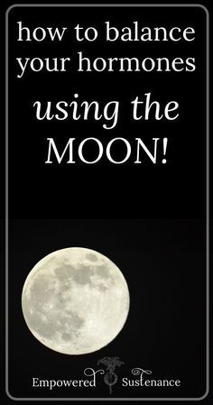 How to Balance Your Hormones - Using the Moon!