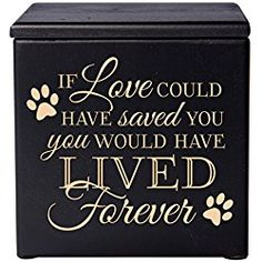 Cremation Urns for Dog, Memorial Keepsake box for Dogs and Cats, Urn for pet ashes If Love could have saved you you would have lived forever Holds SMALL portion of ashes (Black)