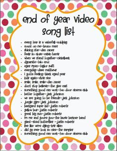 songs for end of year video, add forever young by Andrew and Polly!