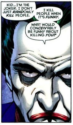 I'm the Joker. I now have to find the comic this was in, since I would ball my eyes out.