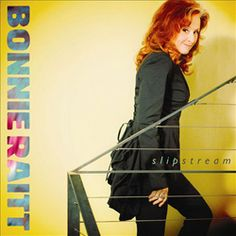 Bonnie Raitt - Time to scratch the seven year itch for some new music.
