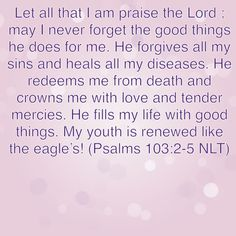 Verse of the day!!! Bible Verse: Psalms 103:2-5