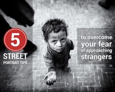 5 #Street Portrait Tips to Overcome Your Fear of Approaching Strangers