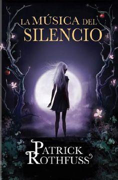 """Patrick Rothfuss - """"La Música del silencio"""""""
