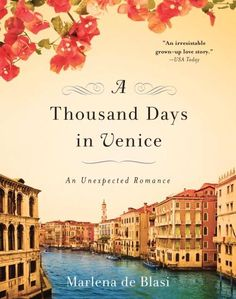 A Thousand Days in Venice by Marlena De Blasi - LOVED this book.