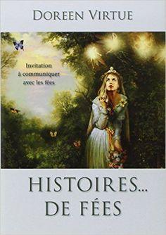 Histoires... De fées : Invitation à communiquer avec les fées - Doreen Virtue, Marina Duval - Livres