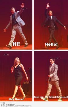 Hahaha. He is Robert Downey Jr.