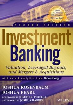 Investment Banking: Valuation, Leveraged Buyouts, and Mergers  Acquisitions