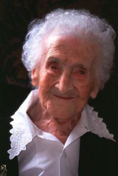 """""""Always keep your smile. That's how I explain my long life.""""  - Jeanne Calment 122 yrs old"""