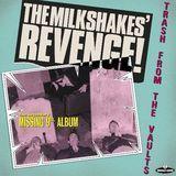 The Milkshakes' Revenge! Trash from the Vaults [LP] - Vinyl, 31626583