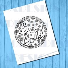 Adult coloring pages Be bold coloring page instant by olyadesign