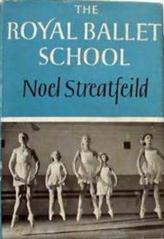 Noel Streatfeild: The Royal Ballet School