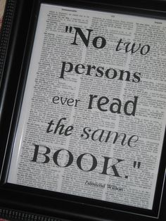 """No two persons every read the same book."""