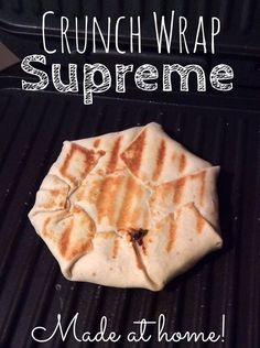 Homemade Crunch Wrap Supreme Recipe for your George Foreman Grill - Alanna Axberg