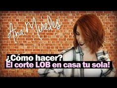 (3) Como hacer el corte LOB en casa - Ana Mireles - YouTube