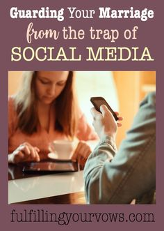 If you are not guarding your marriage from the trap of social media, you could be creating problems in your marriage. Come see how to fight against the trap of social media! :: fulfillingyourvows.com