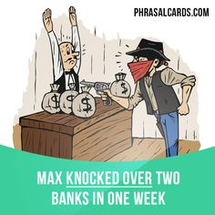 """""""Knock over"""" means """"to rob a bank or a shop"""". Example: Max knocked over two banks in one week. Get our apps for learning English: learzing.com"""