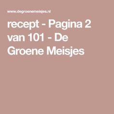 recept - Pagina 2 van 101 - De Groene Meisjes