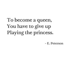 To become a queen you have to give up playing the princess