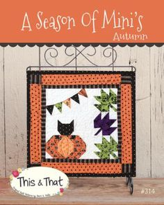 A Season of Mini's Autumn Mini Quilt Pattern by This & That Pattern Co.