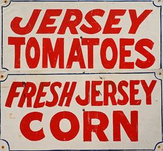 jersey tomatoes - Jersey corn - something to look forward to this summer.