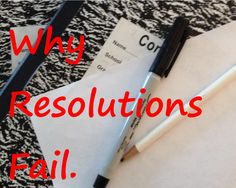 Why Resolutions Fail...