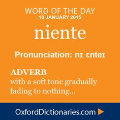 Word of the Day: niente Click through to the full definition, audio pronunciation, and example sentences: http://www.oxforddictionaries.com/definition/e... - Oxford Dictionaries - Google+