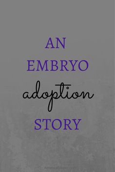 An embryo adoption story | AmateurNester.com | hope during infertility