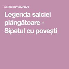 Legenda salciei plângătoare - Sipetul cu povești