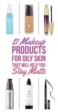 21 Makeup Products For Oily Skin That Will Help You Stay Matte