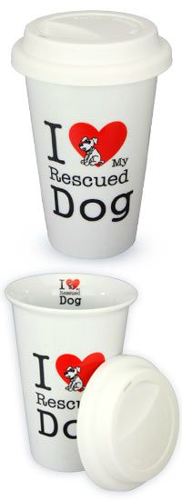 I Love My Rescued Dog Ceramic Travel Mug at The Animal Rescue Site
