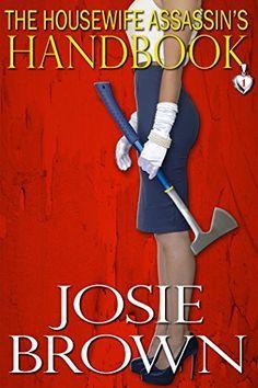 The Housewife Assassin's Handbook (Housewife Assassin Series, Book 1) by Josie Brown, http://www.amazon.com/dp/B0050PJZLK/ref=cm_sw_r_pi_dp_1Nmtvb08RN7BT