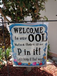 Pool Sign - we had this when I was a kid. Silly, but my kids think it's funny still!