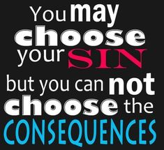 You may choose the sin but you can not choose the consequences! Think about that Jiddu Krishnamurti, Wisdom Quotes, Bible Quotes, Bible Verses, Jesus Quotes, Quotable Quotes, Qoutes, Billy Graham, The Words