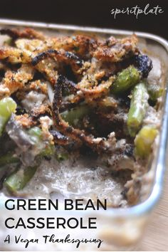 A Vegan Thanksgiving: The Best Vegan Green Bean Casserole | SPIRITPLATE