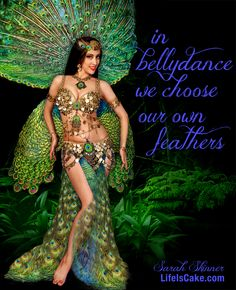 """""""In bellydance we choose our own feathers"""" - Sarah Skinner  #bellydance…"""