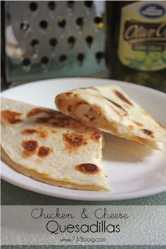 seven thirty three - - - a creative blog: Chicken & Cheese Quesadillas