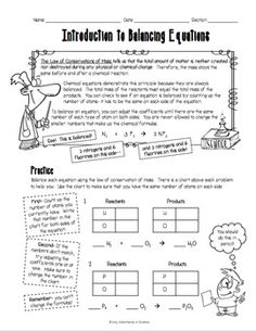 This Introduction to Balancing Chemical Equations worksheet was designed for middle and high school students just learning about balancing chemical equations and the Law of Conservation of Mass. This double-sided worksheet features a helpful overview at the top, which students can refer back to while they're working if they need help. There are 10 chemical equations for students to balance, each  with a helpful chart for counting up the number of atoms. $