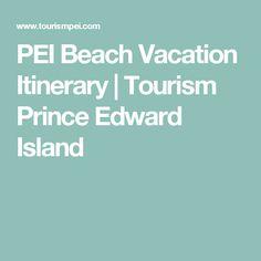 PEI Beach Vacation Itinerary | Tourism Prince Edward Island