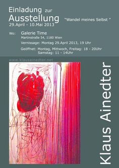 Galerie Time Ausstellung Klaus Ainedter - Wandel meiner Selbst www.galerie-time.at Culture, Art, Paper, Mixed Media Canvas, Invitations, Art Background, Kunst, Performing Arts, Art Education Resources