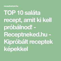 TOP 10 saláta recept, amit ki kell próbálnod! - Receptneked.hu - Kipróbált receptek képekkel