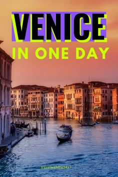 Venice in one day guide for first timers with things to do, how to commute, nearby day tours, where to stay and other tips