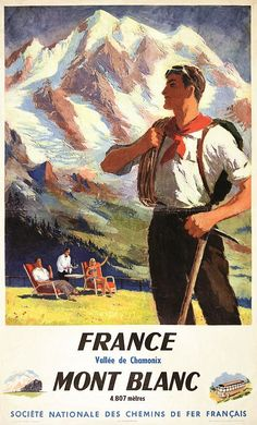 Mont Blanc, is the highest mountain in the Alps and the highest peak in Europe Vintage National Park Posters, Vintage Ski Posters, Old Poster, Retro Poster, Travel Ads, Travel And Tourism, Chamonix Mont Blanc, Images Vintage, Airplane Art