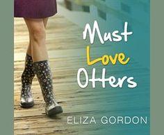 Must Love Otters / Eliza Gordon