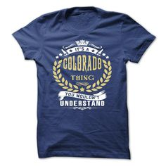its a COLORADO Thing You Wouldnt Understand ! - T Shirt, Hoodie, Hoodies, Year,Name, Birthday