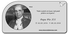 Pío XII - Papa número 260 de la Iglesia Católica, desde 1939 hasta su muerte en 1958.