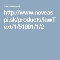 http://www.noveaspi.sk/products/lawText/1/51001/1/2